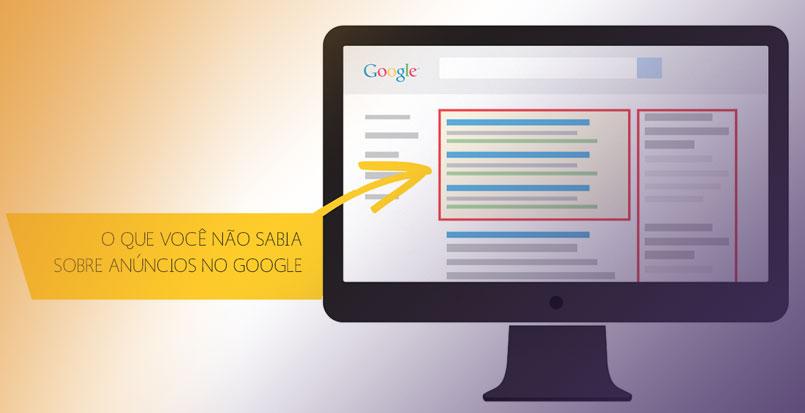 O que você não sabia sobre anúncios no Google